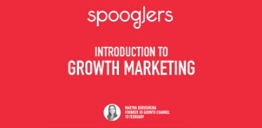 Spooglers Introduction to Growth Marketing