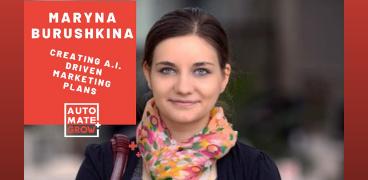 Maryna Burushkina talks with Michael Devellano on Automate and Grow Podcast